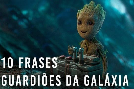 10 frases dos Guardiões da Galáxia que você vai guardar no seu coração
