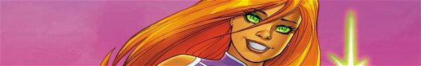A origem e os poderes de Estelar, integrante dos Jovens Titãs