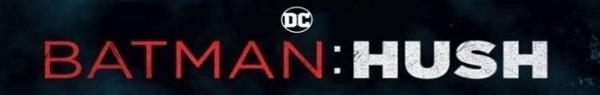 Batman: Hush | Trailer de nova animação da DC é divulgada!