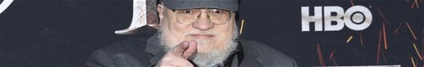 Game of Thrones | George R.R. Martin faz 6 revelações sobre spinoff!