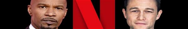 Netflix escala Jamie Foxx e Joseph Gordon-Levitt para filme de superpoderes