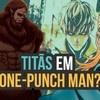 One-Punch Man vs Shingeki No Kyojin | Quem ganharia essa batalha (VÍDEO)?