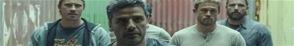Operação Fronteira | Filme de Ben Affleck e Charlie Hunnam ganha novo trailer