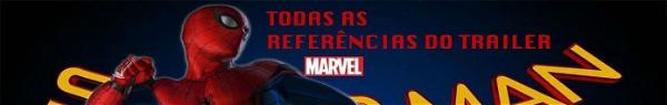 Trailer Homem-Aranha: Todas as referências que você NÃO pegou
