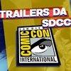 SDCC 2019 | Todos os trailers liberados no evento deste ano!