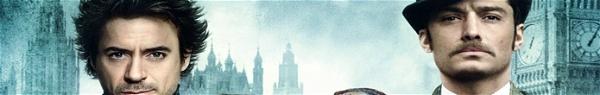 Sherlock Holmes 3 é ADIADO para o natal de 2021