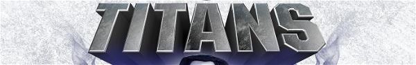 Titãs: busca por elenco sugere novo personagem na 2ª temporada