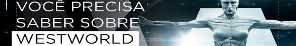 Westworld ganha infográfico sobre 1ª temporada e teaser secreto